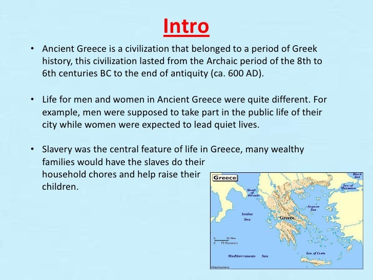 the impact of various parts of the greek culture on their lives Contemporary greek culture and traditions are very rich and diverse,  greeks  define their natural and ethnic belonging through their culture and tradition   the greek orthodox church is an integral part of life in greece.