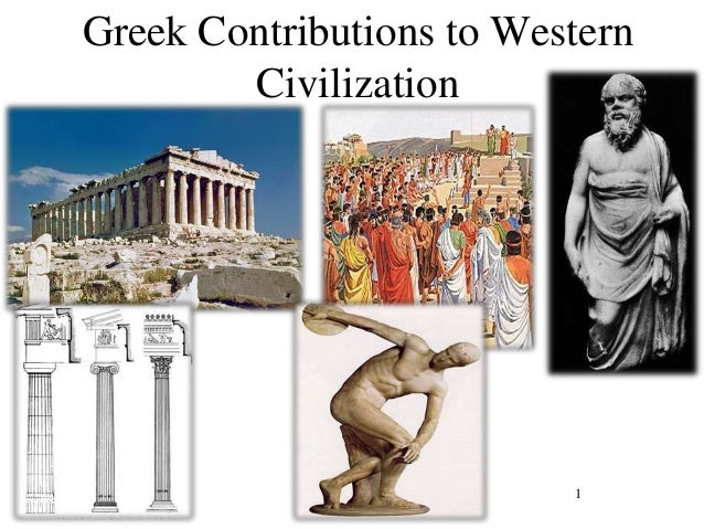 the contributions of the greek civilization to the western civilizations of today Contributions of ancient greece and  have been many contributions to western civilization from  exists today in many countries surrounding greek and over.