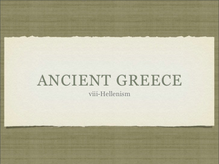 Ancient Greece; session viii Hellenism