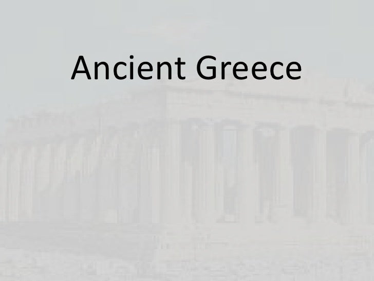 Ancient Greece <br />