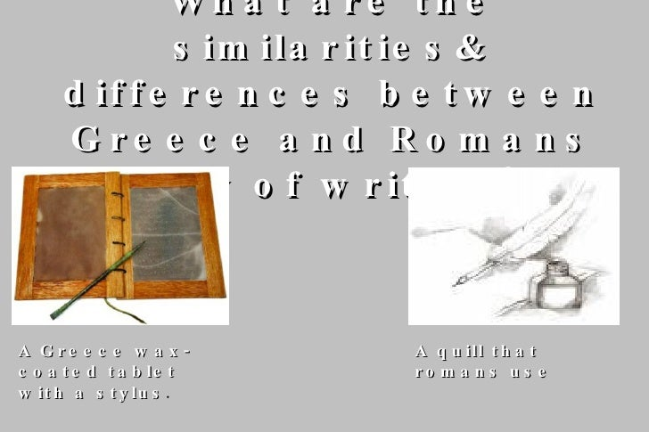 similarities of greece and rome Rome and greece were some of the ancient cities that existed during the civilization period and are credited for their significant contributions in technology.