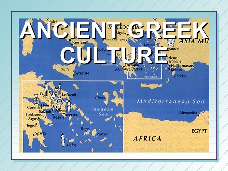 a report on ancient greek culture Culture in the ancient roman republic  roman theater began as a translation of greek forms, in combination with native song and dance, farce and improv.