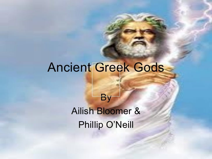 Ancient Greek Gods By Ailish Bloomer & Phillip O'Neill