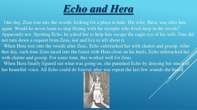 zeus and echo Écho (gr εχω) était une oréade, nymphe des forêts et des montagnes du  de  retenir l'attention d'héra par d'incessants bavardages lorsque zeus trompait son .