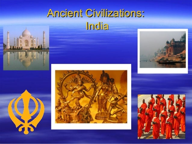 Ancient Civilizations:Ancient Civilizations: IndiaIndia
