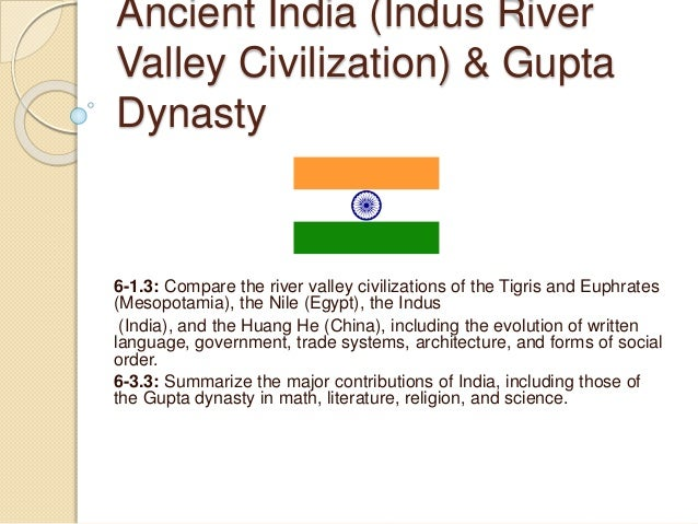 impact of the indus river on the early development of indian civilization Compare and contrast ancient egypt, mesopotamia and the indus valley civilization how is political organization different using the cases of ancient egypt, ancient mesopotamia, the indus river valley, yangtze river valley, discuss how geography directly impacts the development of civilizations.