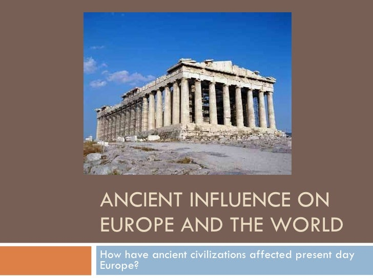 Ancient influence on europe and the world