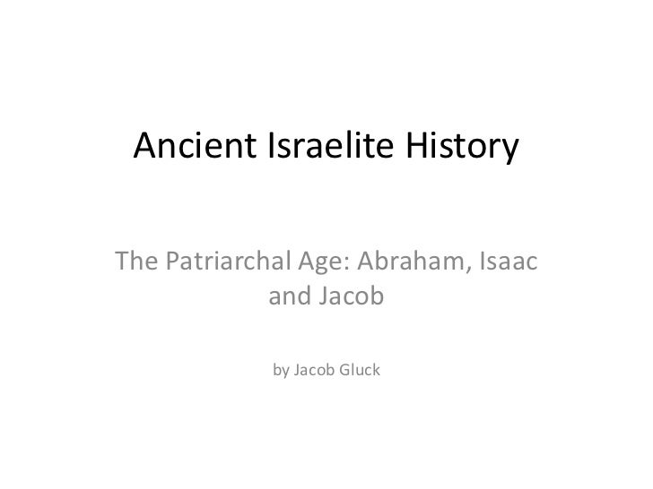Ancient Israelite Hisory: The Patriarchal Period