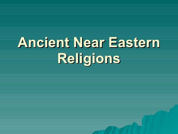 Ancient Near Eastern Religions (Iraq And Iran)