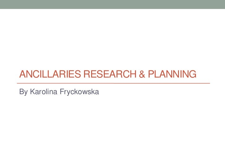 ANCILLARIES RESEARCH & PLANNINGBy Karolina Fryckowska