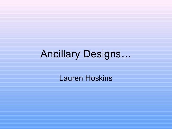 Ancillary Designs… Lauren Hoskins
