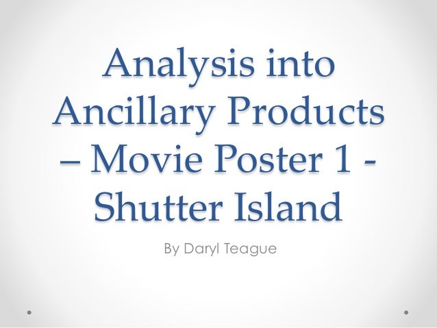 Analysis into Ancillary Products – Movie Poster 1 - Shutter Island By Daryl Teague
