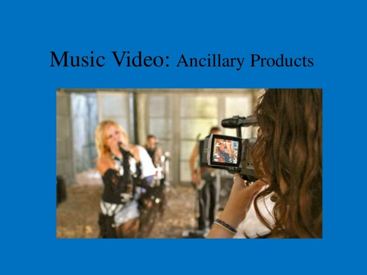 Music Video: Ancillary Products
