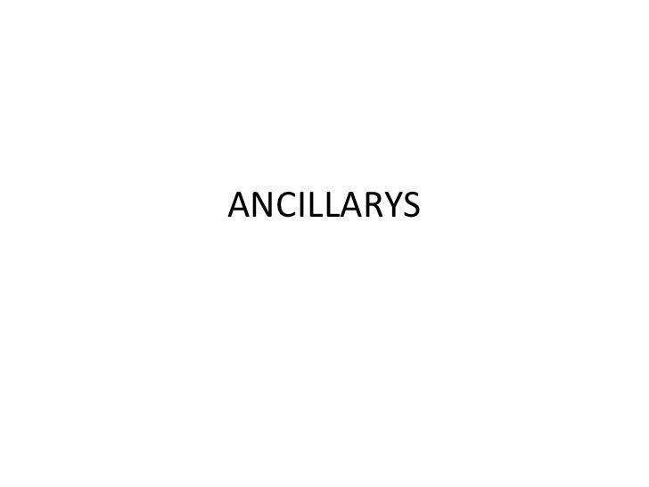 ANCILLARYS