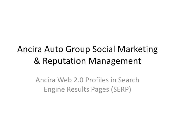 Ancira Auto Group Social Marketing & Reputation Management<br />Ancira Web 2.0 Profiles in Search Engine Results Pages (SE...