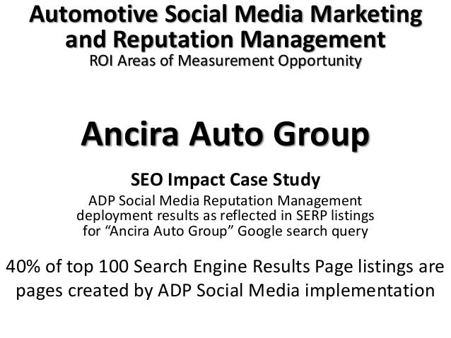 Ancira Auto Group SEO Impact Case Study ADP Social Media Reputation Management deployment results as reflected in SERP lis...