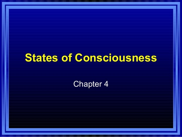 States of Consciousness        Chapter 4