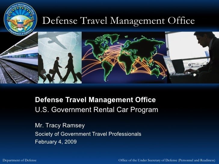 Defense Travel Management Office Society of Government Travel Professionals  February 4, 2009  U.S. Government Rental Car ...
