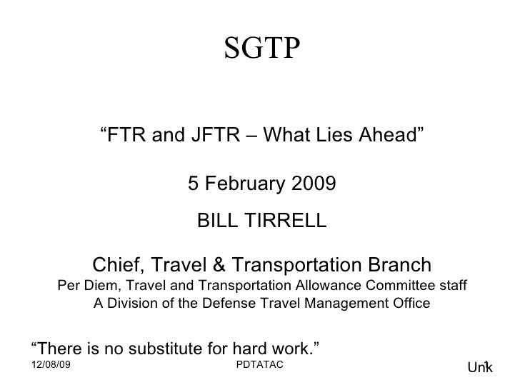 "SGTP <ul><li>"" FTR and JFTR – What Lies Ahead"" </li></ul><ul><li>5 February 2009 </li></ul><ul><li>BILL TIRRELL </li></ul>..."
