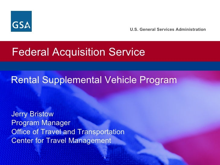 Rental Supplemental Vehicle Program Jerry Bristow Program Manager Office of Travel and Transportation Center for Travel Ma...