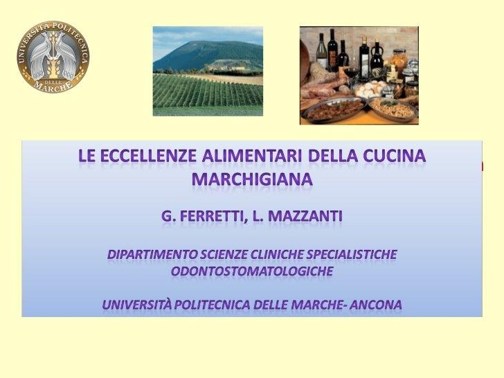 Eccellenze alimentari della cucina marchigiana            Gianna Ferretti, Laura Mazzanti           Università Politecnica...