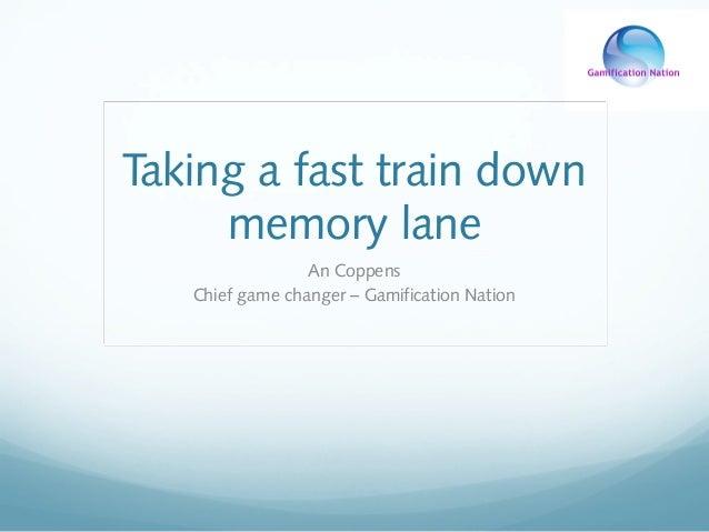 GWC14: An Coppens - Taking a fast train down memory lane