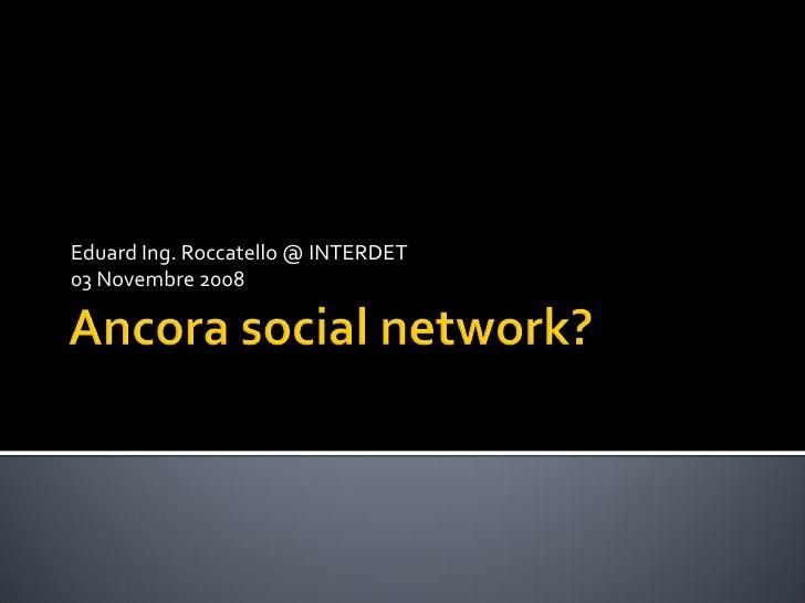 Ancora social network? Facebook!