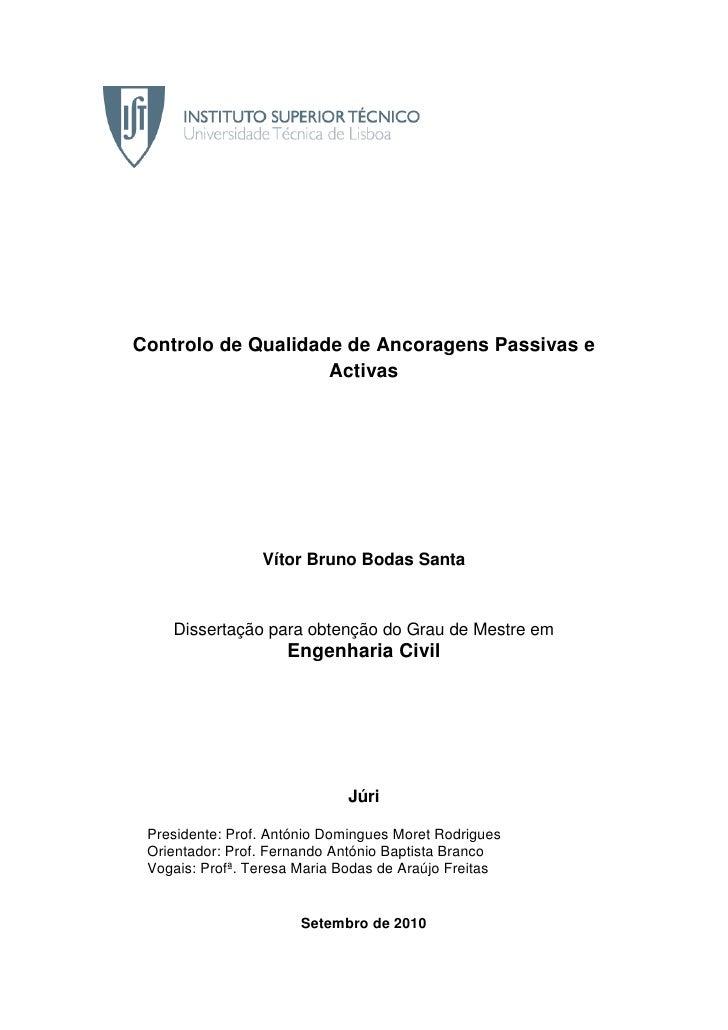 Controlo de Qualidade de Ancoragens Passivas e                    Activas                 Vítor Bruno Bodas Santa    Disse...