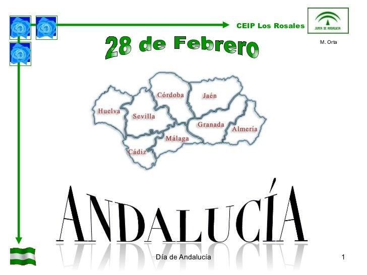 Día de Andalucía 28 de Febrero CEIP Los Rosales M. Orta
