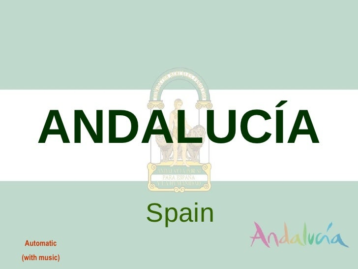 ANDALUCÍA Spain Automatic (with music)