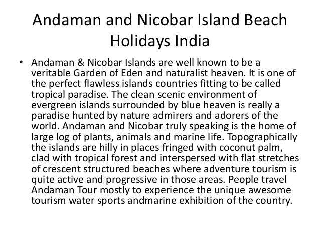 Andaman and Nicobar Island BeachHolidays India• Andaman & Nicobar Islands are well known to be averitable Garden of Eden a...