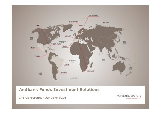 Andbank Funds Investment Solutions IPB Conference - January 2014