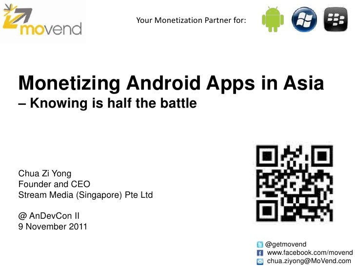 Your Monetization Partner for:Monetizing Android Apps in Asia– Knowing is half the battleChua Zi YongFounder and CEOStream...