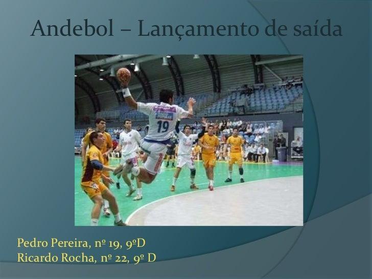 Andebol – Lançamento de saída<br />Pedro Pereira, nº 19, 9ºD<br />Ricardo Rocha, nº 22, 9º D<br />
