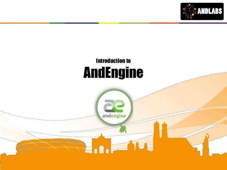 Introduction to                 AndEnginewww.andlabs.eu