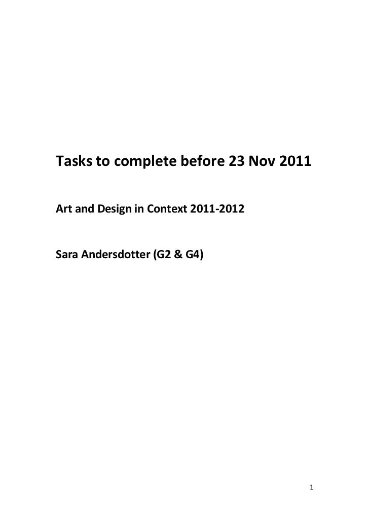 Tasks to complete before 23 Nov 2011Art and Design in Context 2011-2012Sara Andersdotter (G2 & G4)                        ...