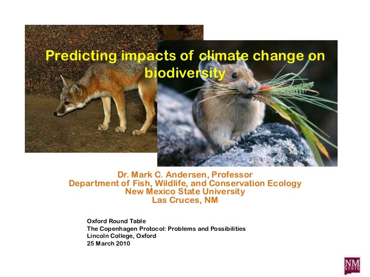 Predicting impacts of climate change on biodiversity<br />Dr. Mark C. Andersen, ProfessorDepartment of Fish, Wildlife, and...