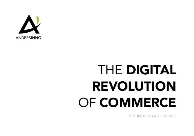 THE DIGITAL REVOLUTIONOF COMMERCE       TECHNOLOGY REVIEW 2013
