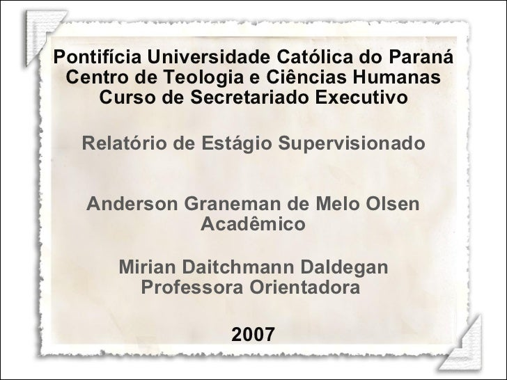 Pontifícia Universidade Católica do Paraná Centro de Teologia e Ciências Humanas Curso de Secretariado Executivo Relatório...
