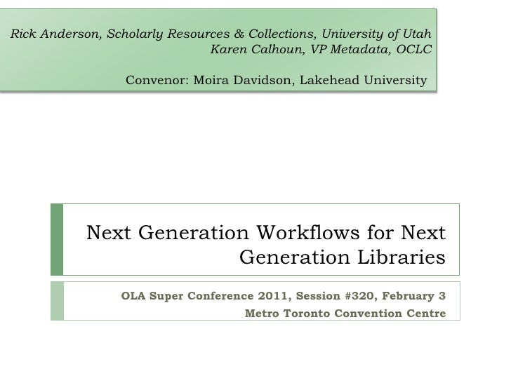 Next Generation Workflows for Next Generation Libraries