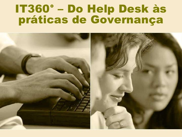 IT360° – Do Help Desk às práticas de Governança