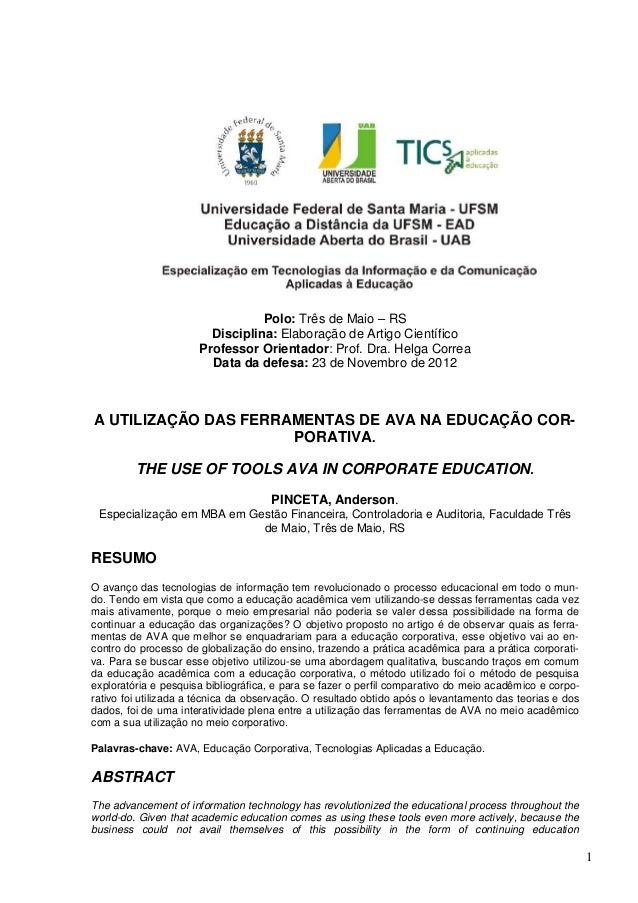 1Polo: Três de Maio – RSDisciplina: Elaboração de Artigo CientíficoProfessor Orientador: Prof. Dra. Helga CorreaData da de...