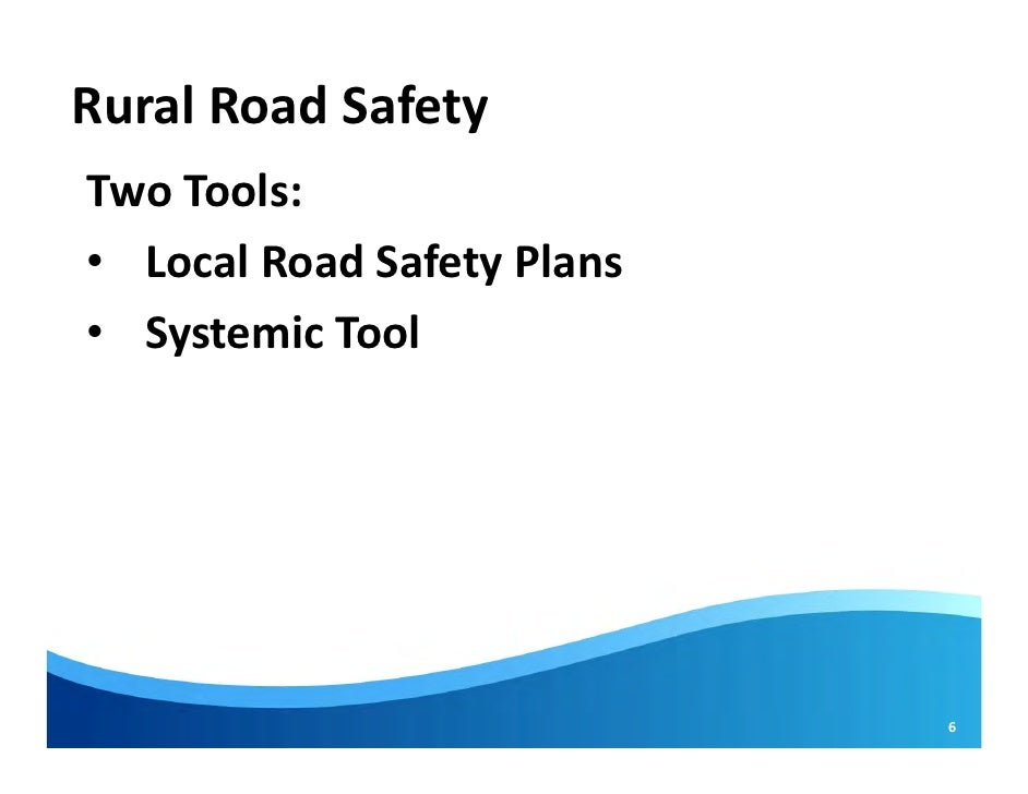 Rural Road Safety Rural Road Safetytwo Tools:•