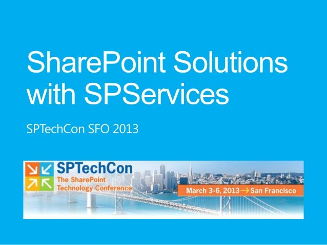 SharePoint Solutions with SPServices by Marc Anderson - SPTechCon