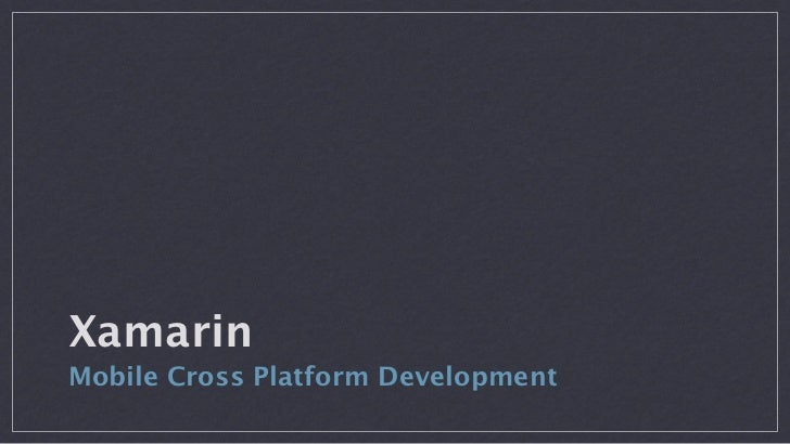 XamarinMobile Cross Platform Development