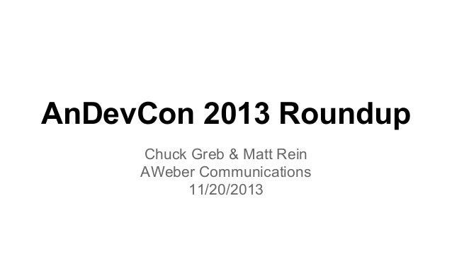 AnDevCon 2013 Roundup Chuck Greb & Matt Rein AWeber Communications 11/20/2013