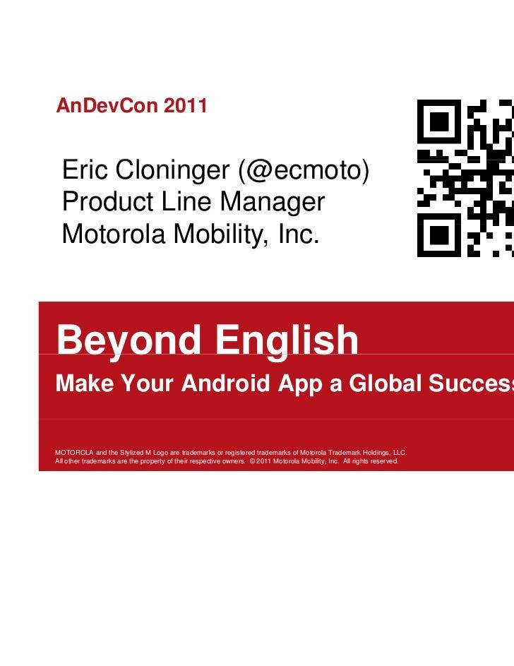 AnDevCon 2011  Eric Cloninger (@  E i Cl i       (@ecmoto)                        t )  Product Line Manager  Motorola M bi...
