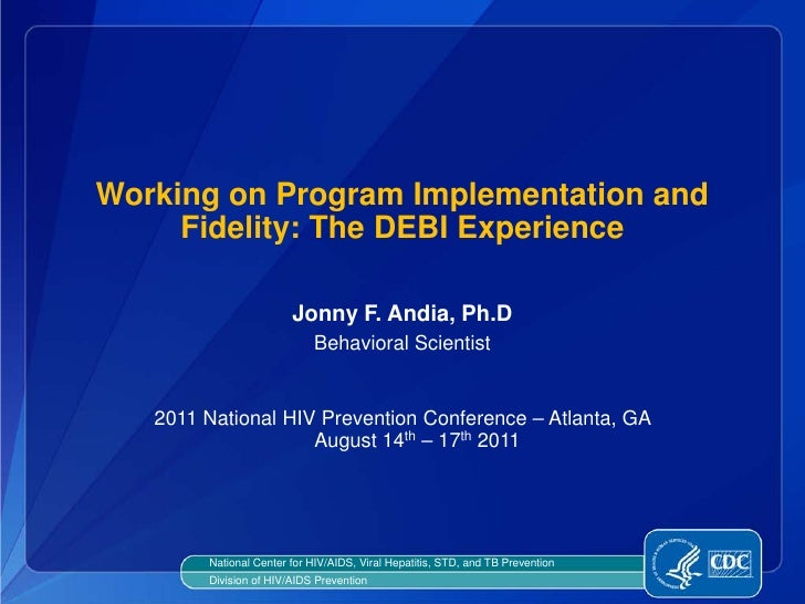 Working on Program Implementation and     Fidelity: The DEBI Experience                        Jonny F. Andia, Ph.D       ...