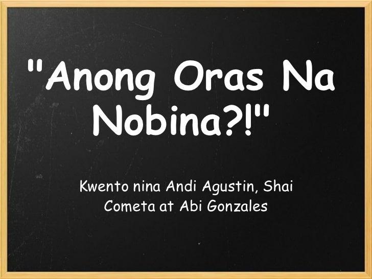 Anong Oras Na Nobina?!