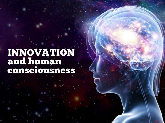 Innovation and Human Consciousness